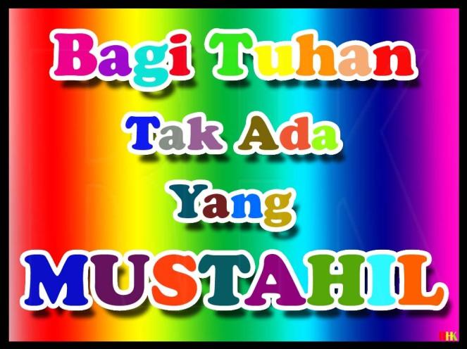 BAGI TUHAN TAK ADA YANG MUSTAHIL-1