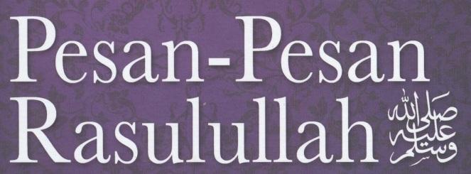 Pesan Rasullullah